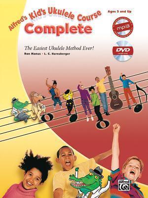 Alfred's Kid's Ukulele Course Complete: The Easiest Ukulele Method Ever!