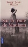 Sur la route de Madison by Robert James Waller