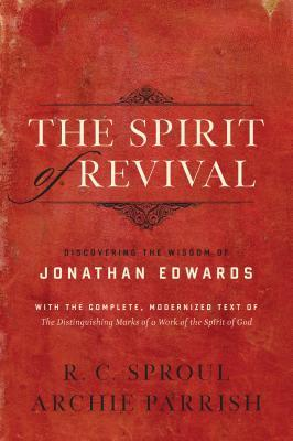 The Spirit of Revival: Discovering the Wisdom of Jonathan Edwards