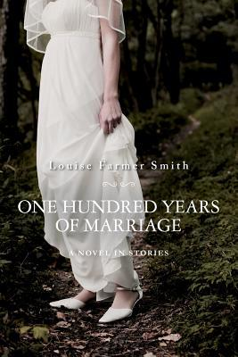 One Hundred Years of Marriage: A Novel in Stories