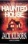 Haunted House - A Novel of Terror by Jack Kilborn