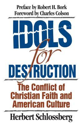 Idols for Destruction: The Conflict of Christian Faith and American Culture