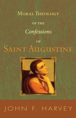 moral-theology-of-the-confessions-of-saint-augustine-catholic-university-of-america-studies-in-sacred-theology