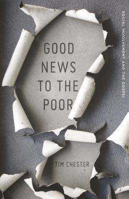 Good News to the Poor: Social Involvement and the Gospel