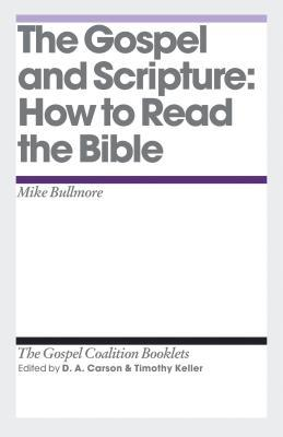 The Gospel and Scripture by Mike Bullmore