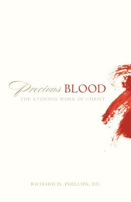Precious Blood by Richard D. Phillips