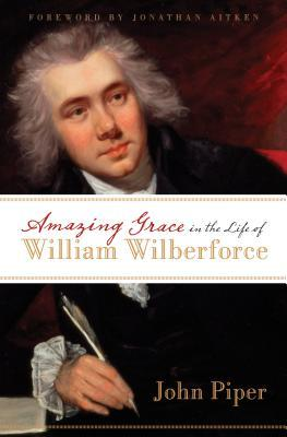 Amazing Grace in the Life of William Wilberforce