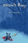 Willow's Baby by H.E. Fairbanks