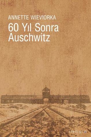 60 Yıl Sonra Auschwitz