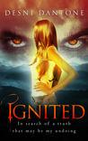 Ignited by Desni Dantone