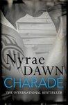 Charade by Nyrae Dawn