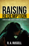 Raising Redemption by R.A. Russell