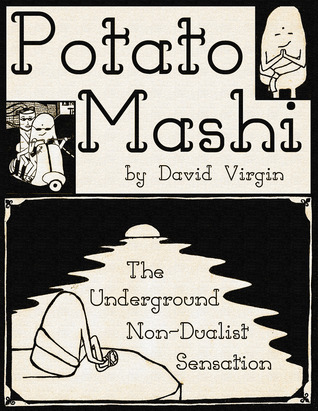 Potato Mashi: The Underground, Non-Dualist Sensation