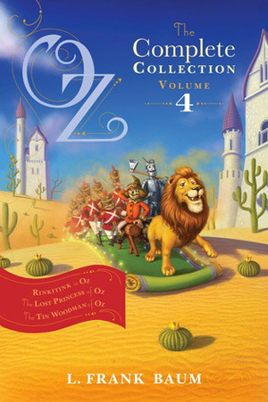 Rinkitink in Oz; The Lost Princess of Oz; The Tin Woodman of Oz - Book 4