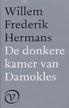 De Donkere Kamer van Damokles by Willem Frederik Hermans
