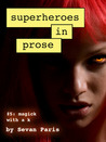Superheroes in Prose Volume Five: Magick with a k