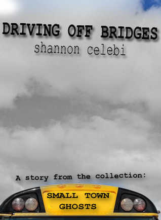 Driving Off Bridges (Small Town Ghosts)
