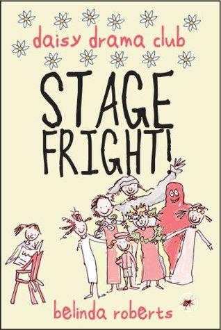 Stage Fright (Daisy Drama Club, #1)