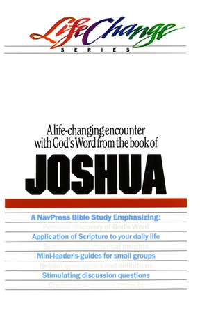 A Navpress Bible Study on the Book of Joshua by The Navigators