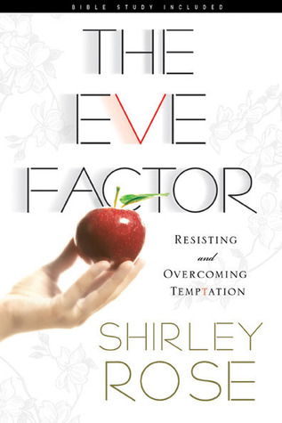 The Eve Factor: Resisting and Overcoming Temptation