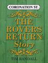Coronation Street: The Rovers Return Story