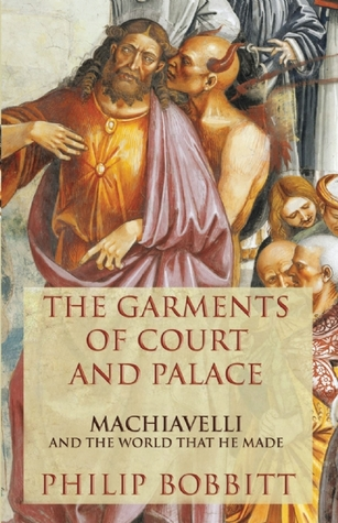 the-garments-of-court-and-palace-machiavelli-and-the-world-that-he-made