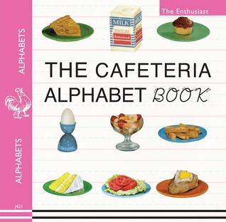 The Cafeteria ABC: A Retro-Food & Alphabet Book