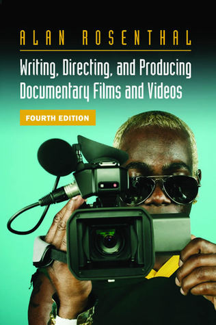 Writing, Directing, and Producing Documentary Films and Videos