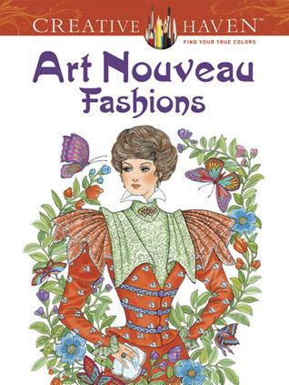Creative Haven Art Nouveau Fashions Coloring Book By Ming Ju Sun