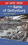 We Were There at the Battle of Gettysburg by Alida Sims Malkus