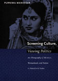Screening Culture, Viewing Politics: An Ethnography of Television, Womanhood, and Nation in Postcolonial India