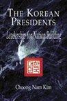 The Korean Presidents: Leadership for Nationbuilding