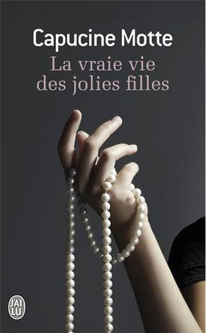 La Vraie Vie des jolies filles par Capucine Motte