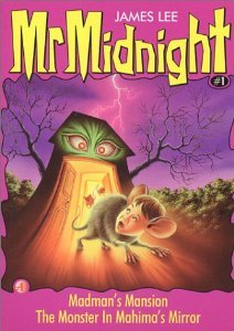 Madman's Mansion / The Monster in Mahima's Mirror (Mr. Midnight, #1)