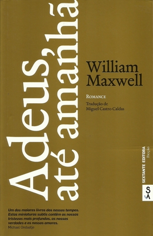Ebook Adeus, Até Amanhã by William Maxwell PDF!