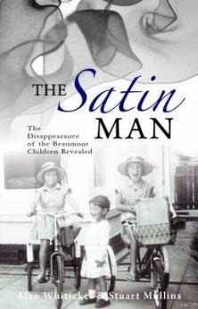 The Satin Man: Uncovering the mystery of the missing Beaumont children