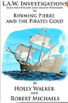 L.A.W. Investigations Rhyming Pierre and the Pirates Gold