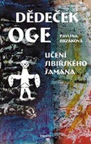 Dĕdeček Oge: Učení sibiřského šamana