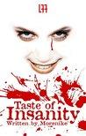 Taste of Insanity by Morenikè