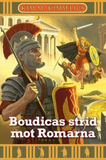 Boudicas strid mot Romarna (Theo och Ramona, #14)