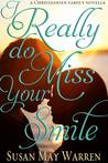 I Really Do Miss Your Smile by Susan May Warren
