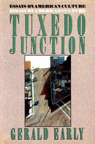 tuxedo junction essays on american culture by gerald early 1216477