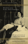Memoirs of an Early Arab Feminist by عنبرة سلام الخالدي