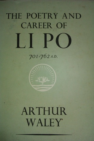 The Poetry and Career of Li Po