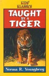 Taught by a tiger