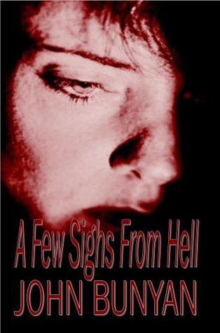 A Few Sighs From Hell (Or The Groans Of The Damned Soul) (Puritan Classics)