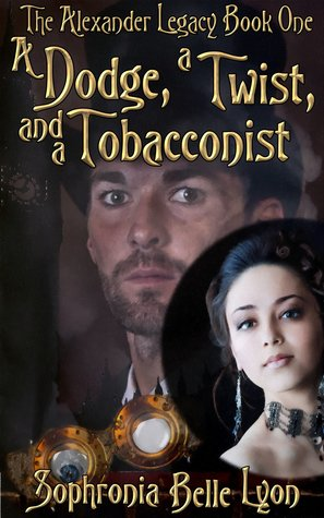 Ebook A Dodge a Twist and a Tobacconist by Sophronia Belle Lyon TXT!
