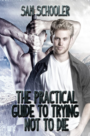 The Practical Guide to Trying Not to Die