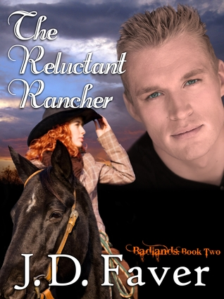 The Reluctant Rancher by J.D. Faver