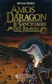 Amos Daragon: Le Sanctuaire des Braves II (Amos Daragon Le Sanctuaire des Braves, #2)